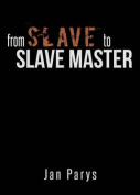 From Slave to Slave Master