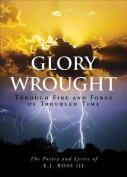 Glory Wrought
