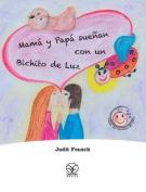 Mama y Papa Suenan Con Un Bichito de Luz [Spanish]
