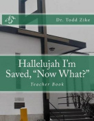 "Hallelujah I'm Saved, ""Now What?"""