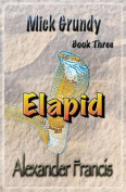 Elapid: Mick Grundy Book 3