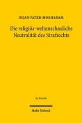 Die Religios-Weltanschauliche Neutralitat Des Strafrechts [GER]