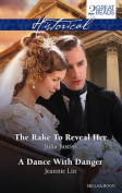 Historical Duo/the Rake to Reveal Her/A Dance with Danger