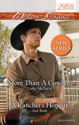 Western Romance Duo/More Than A Cowboy/A Rancher's Honour