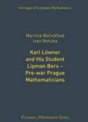 Karl Lowner and His Student Lipman Bers  - Pre-War Prague Mathematicians