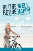 Retire Well, Retire Happy