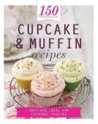 150 Cupcake & Muffin Recipes
