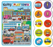 Noisy Playtown (Playtown) [Board book]