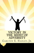 Victory in the Midst of Adversity