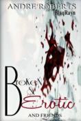 Broken & Erotic  : Entice 2