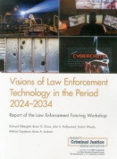 Visions of Law Enforcement Technology in the Period 2024-2034