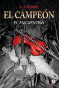 El Campeon: El Encuentro [Spanish]