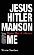 Jesus, Hitler, Manson and Me