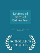 Letters of Samuel Rutherford - Scholar's Choice Edition