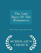 The Last Days of the Romanovs - Scholar's Choice Edition