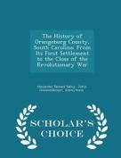 The History of Orangeburg County, South Carolina