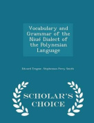 Vocabulary and Grammar of the Niue Dialect of the Polynesian Language - Scholar's Choice Edition
