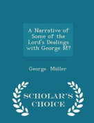 A Narrative of Some of the Lord's Dealings with George M? - Scholar's Choice Edition