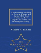 Reminiscences Relating to General Warren and Bunker Hill. Read Before the New England Historical and Genealogical Society. - War College Series