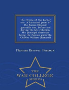 The Rhyme of the Border War. a Historical Poem of the Kansas-Missouri Guerrilla War, Before and During the Late Rebellion, the Principal Character Being the Famous Guerrilla, Charles William Quantrell - War College Series