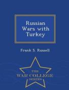Russian Wars with Turkey - War College Series
