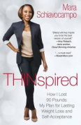 Thinspired: How I Lost 90 Pounds