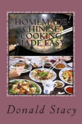 Homemade Chinese Cooking Made Easy