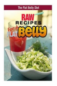 Raw Recipes for a Flat Belly Diet