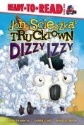 Dizzy Izzy (Jon Scieszka's Trucktown