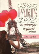 Paris Is Always a Good Idea Tmwy Planner (12-Mo) Calendar