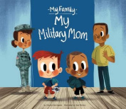 My Military Mom (My Family)