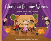 Ghosts and Gummy Worms: