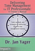 Delivering Time Management for It Professionals