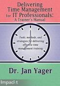 Delivering Time Management for It Professionals