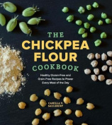The Chickpea Flour Cookbook
