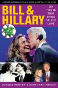 Bill & Hillary  : So This Is That Thing Called Love