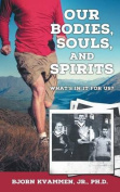 Our Bodies, Souls, and Spirits