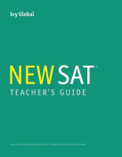 Teacher's Guide for Ivy Global's New SAT Guide, 1st Edition