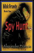 Spy Hunt: Mick Grundy Book 1