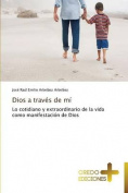 Dios a Traves de Mi [Spanish]