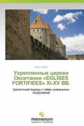 Eglises Fortifiees XI-XV . [RUS]