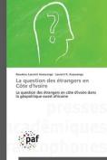 La Question Des Etrangers En Cote D'Ivoire [FRE]