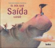 El Dia Que Saida Llego [Spanish]