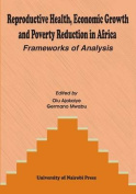 Reproductive Health, Economic Growth and Poverty Reduction in Africa. Frameworks of Analysis