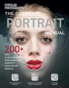 The Complete Portrait Manual (Popular Photography)