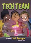 Tech Team and the 3-D Danger
