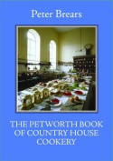The Petworth Book of Country House Cooking