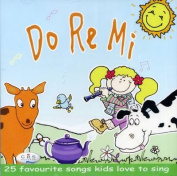 Do Re Mi - 25 Favourite Songs Kids Love to Sing [Audio]