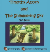 Timothy Acorn and the Shimmering Sky