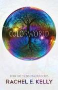 Colorworld: Colorworld Book 1